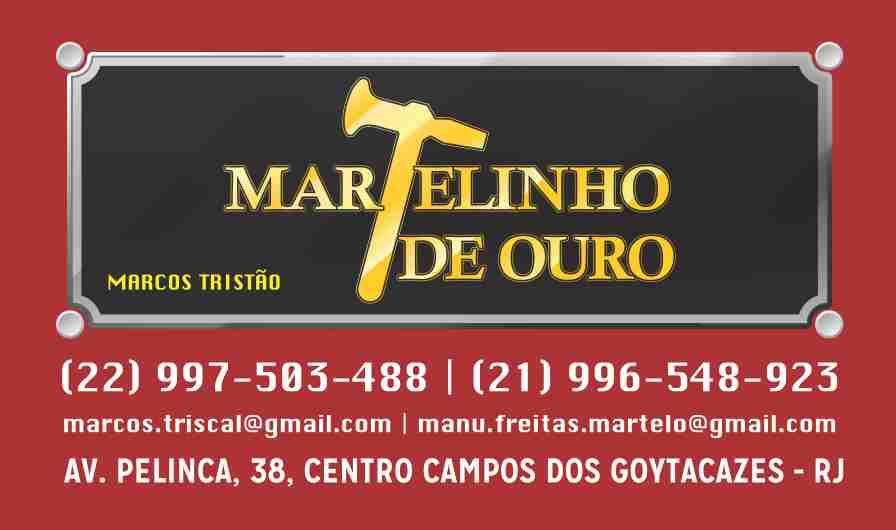 MARTELINHO DE OURO EM CAMPOS DOS GOYTACAZES - MARTELINHO DE OURO