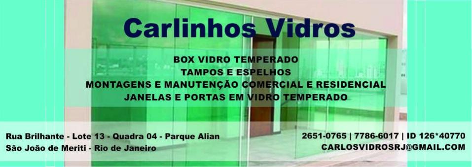 CARLINHOS VIDROS - BOX VIDRO TEMPERADO EM SAO JOAO DE MERITI - RJ